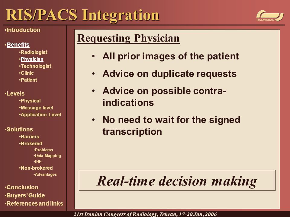 RIS/PACS Integration Real-time decision making Requesting Physician