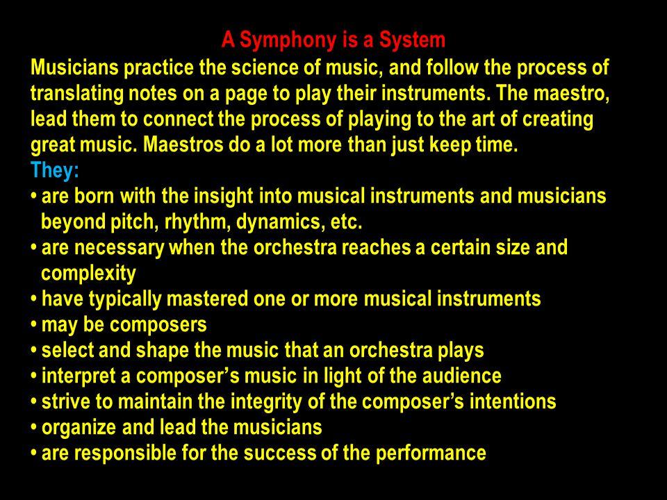 A Symphony is a System