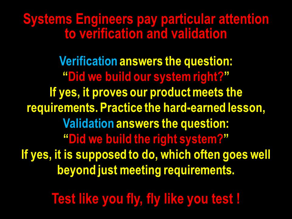 Test like you fly, fly like you test !