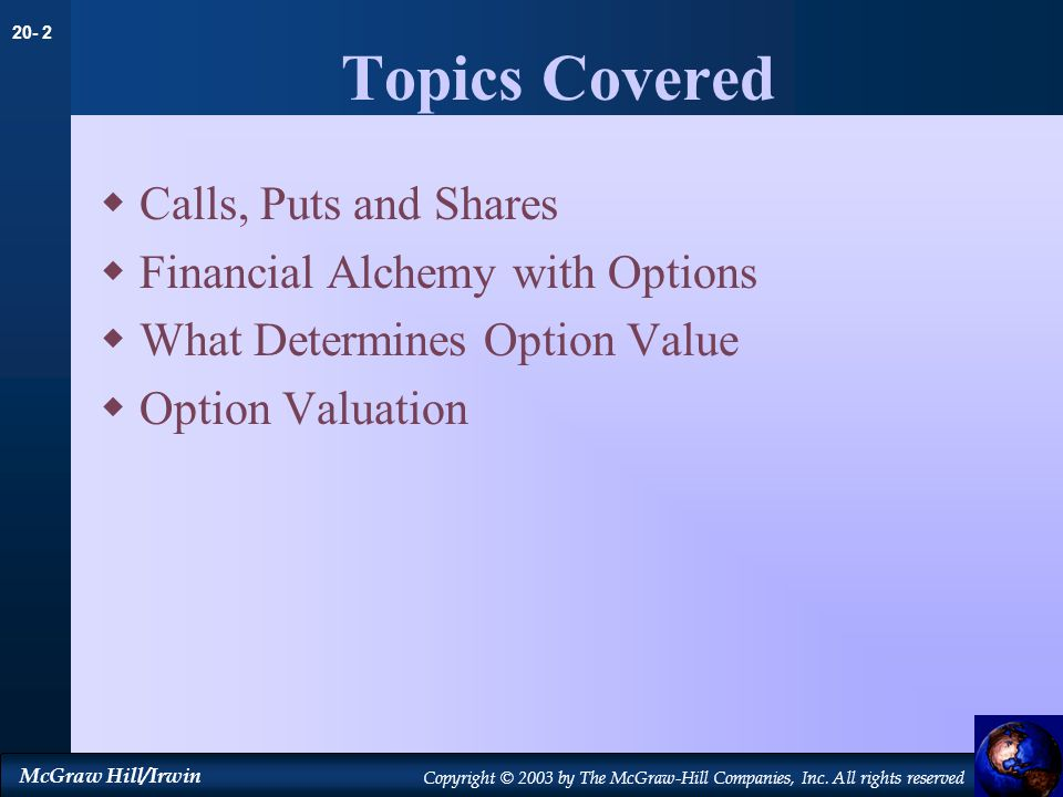 Topics Covered Calls, Puts and Shares Financial Alchemy with Options