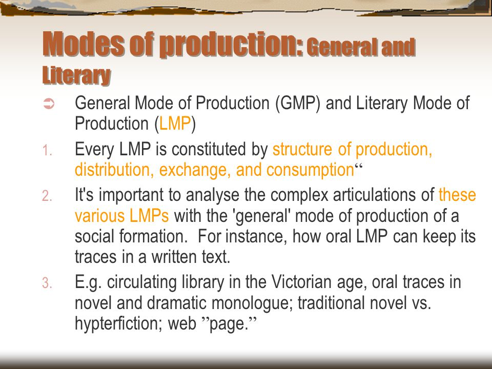 Modes of production: General and Literary