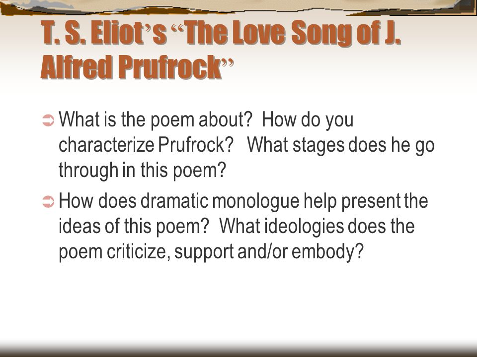 T. S. Eliot's The Love Song of J. Alfred Prufrock