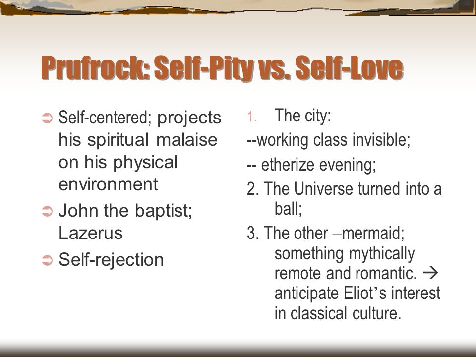 Prufrock: Self-Pity vs. Self-Love