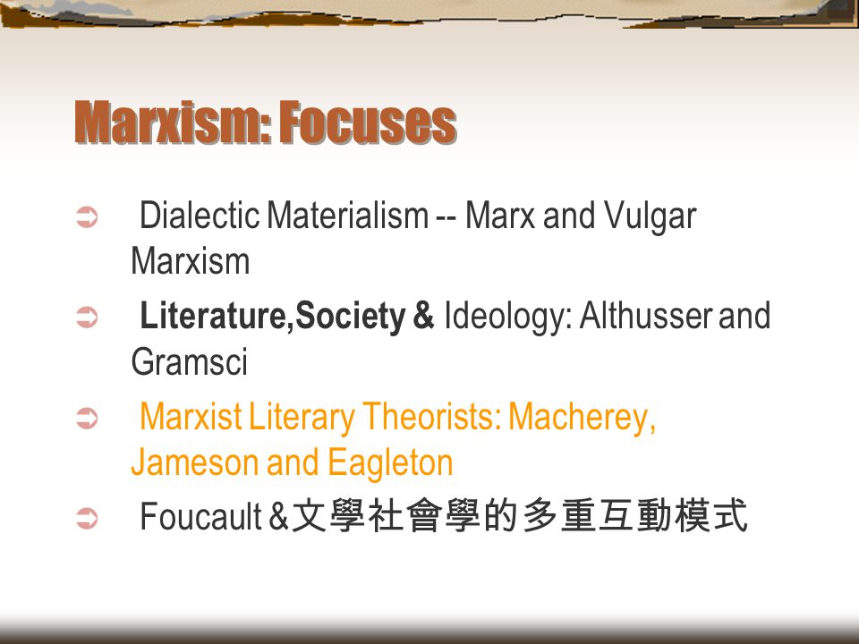 Marxism: Focuses Dialectic Materialism -- Marx and Vulgar Marxism