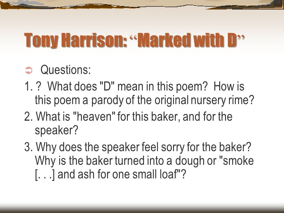 Tony Harrison: Marked with D