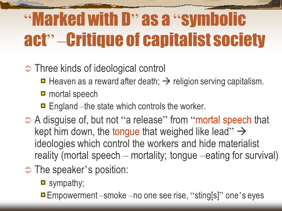 Marked with D as a symbolic act –Critique of capitalist society