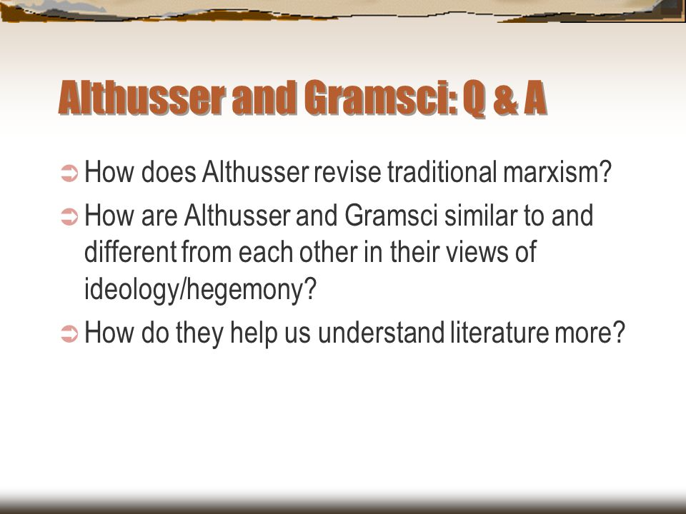 Althusser and Gramsci: Q & A