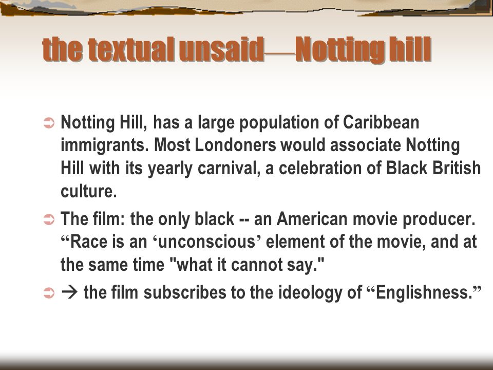 the textual unsaid—Notting hill