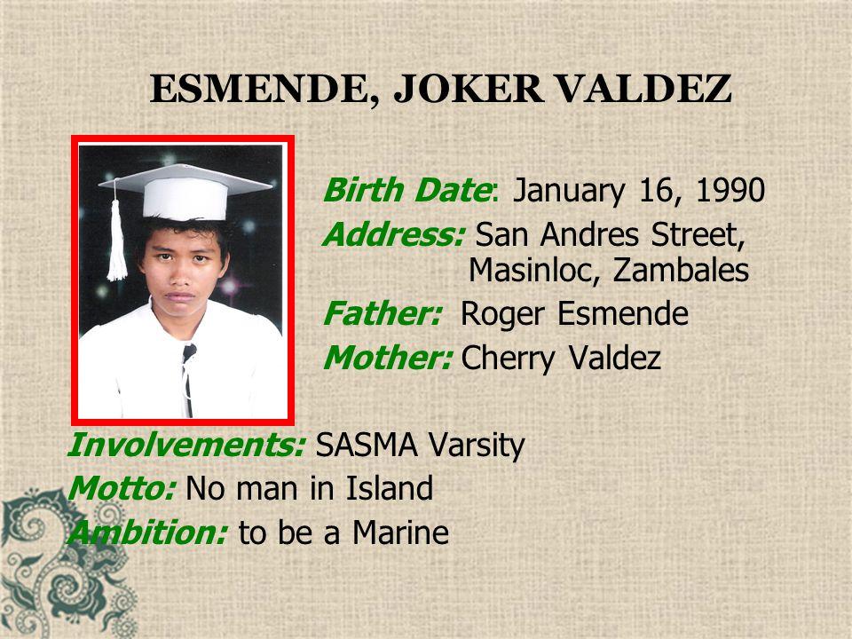 ESMENDE, JOKER VALDEZ Birth Date: January 16, 1990