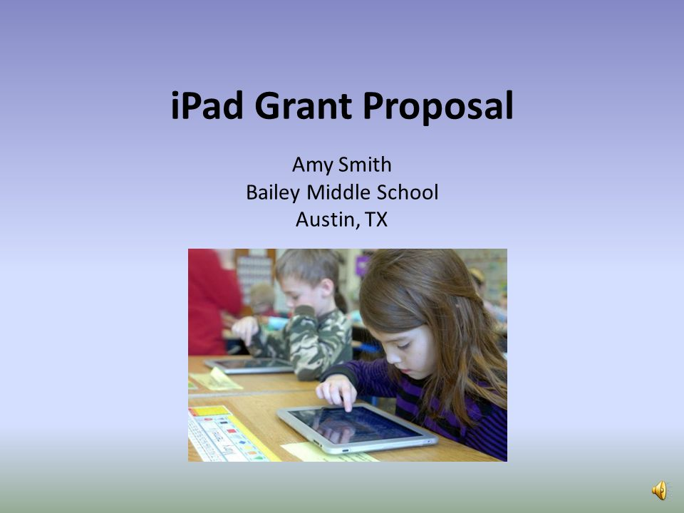 iPad Grant Proposal Amy Smith Bailey Middle School Austin, TX
