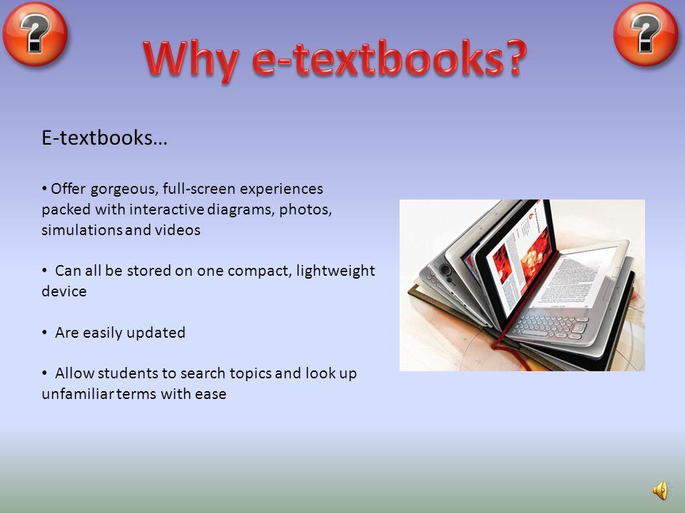 Why e-textbooks E-textbooks…