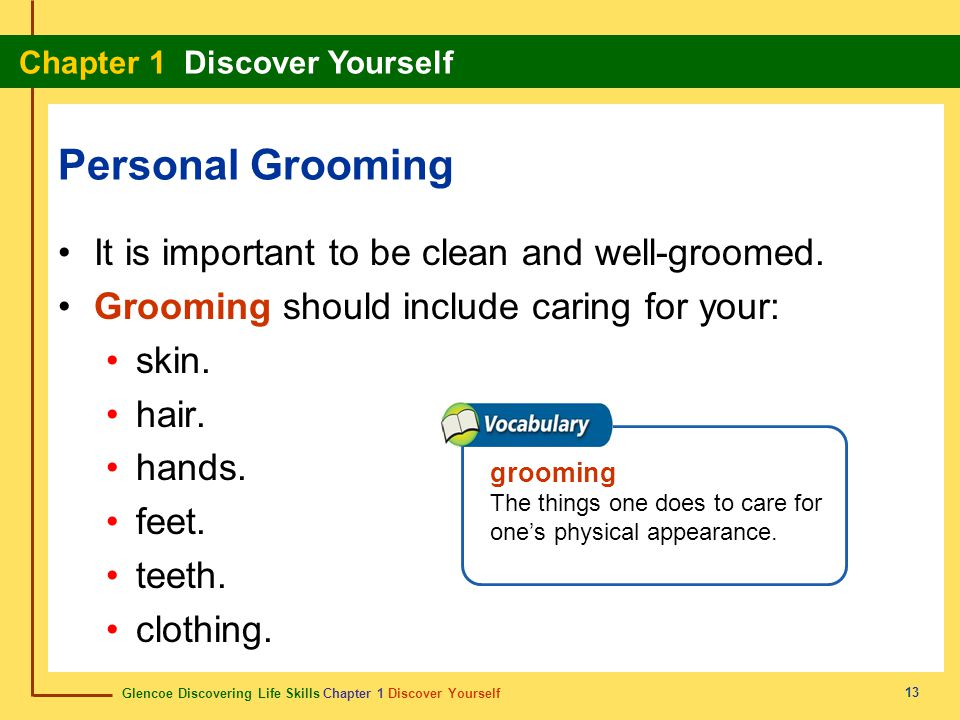 Personal Grooming It is important to be clean and well-groomed.