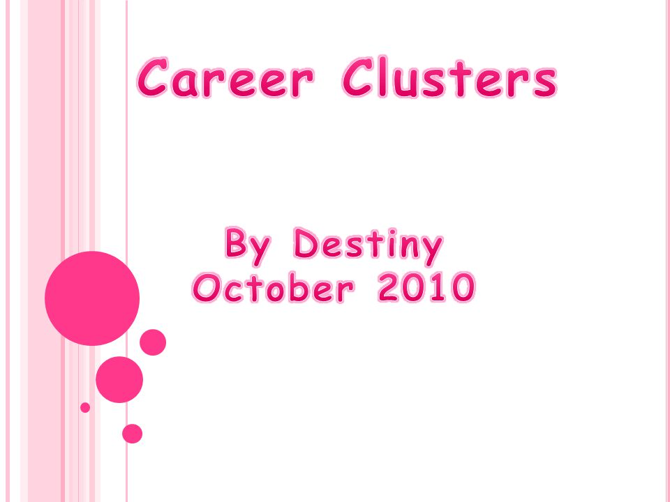 Career Clusters By Destiny October 2010