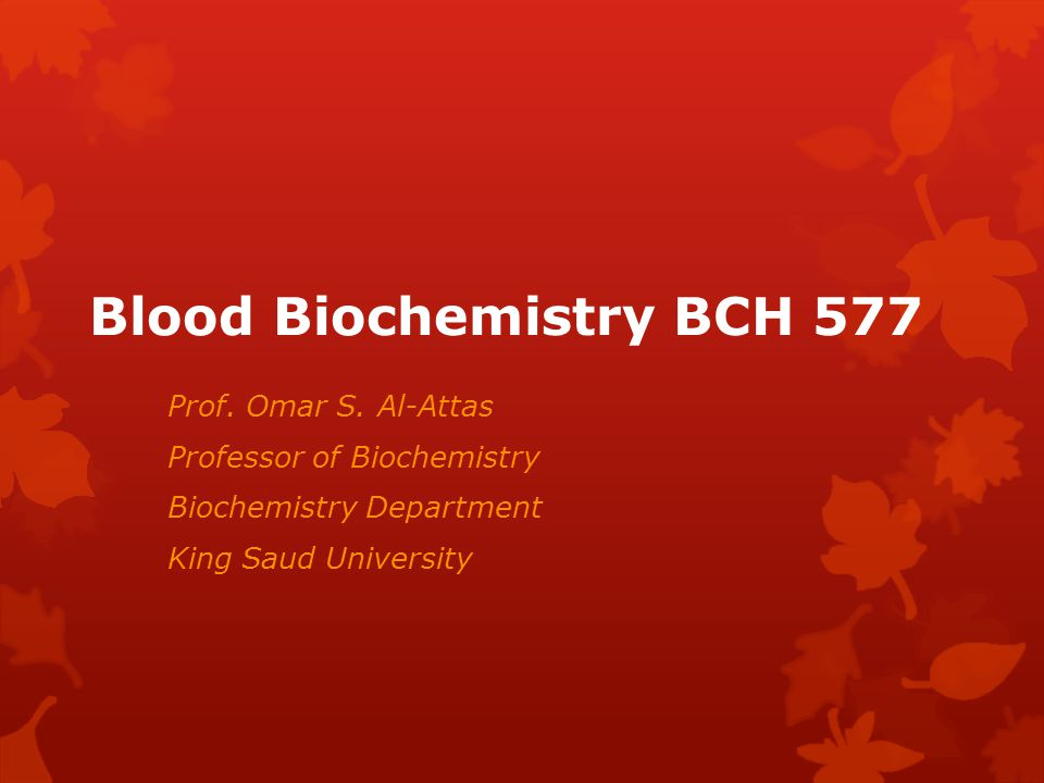 Blood Biochemistry BCH 577