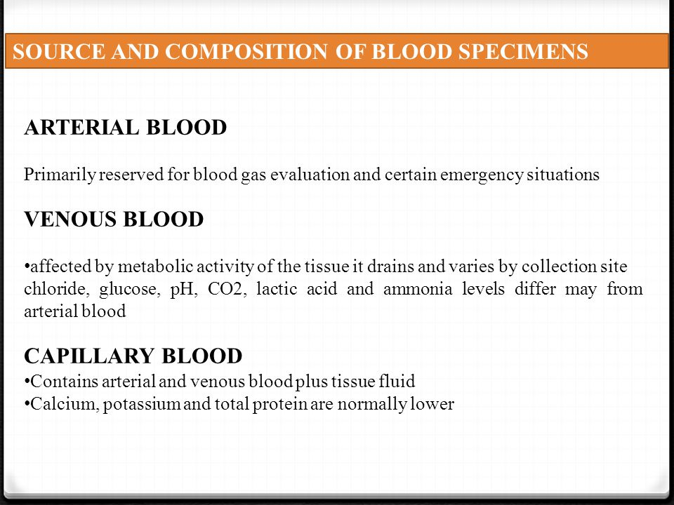 SOURCE AND COMPOSITION OF BLOOD SPECIMENS