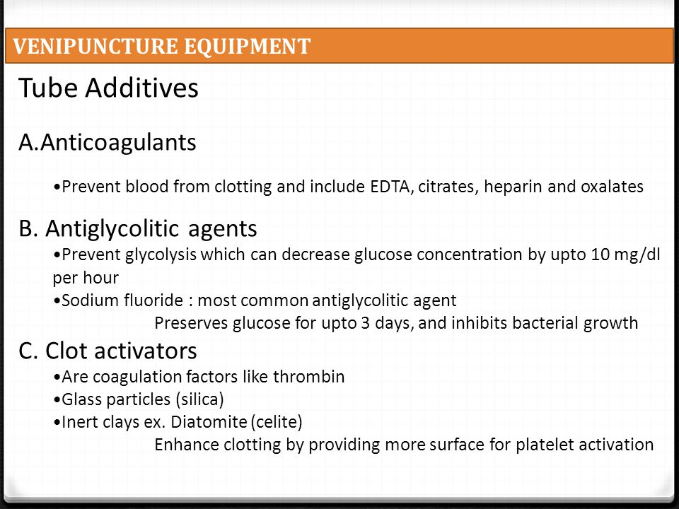 Tube Additives Anticoagulants B. Antiglycolitic agents