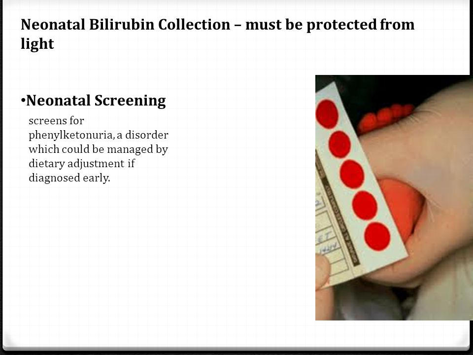 Neonatal Bilirubin Collection – must be protected from light