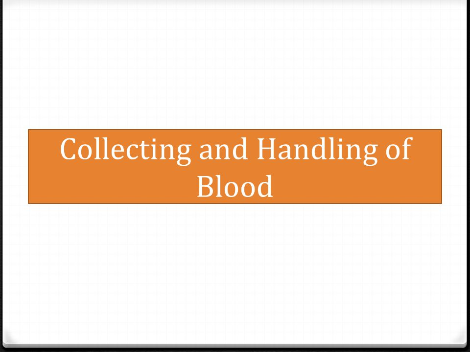 Collecting and Handling of Blood
