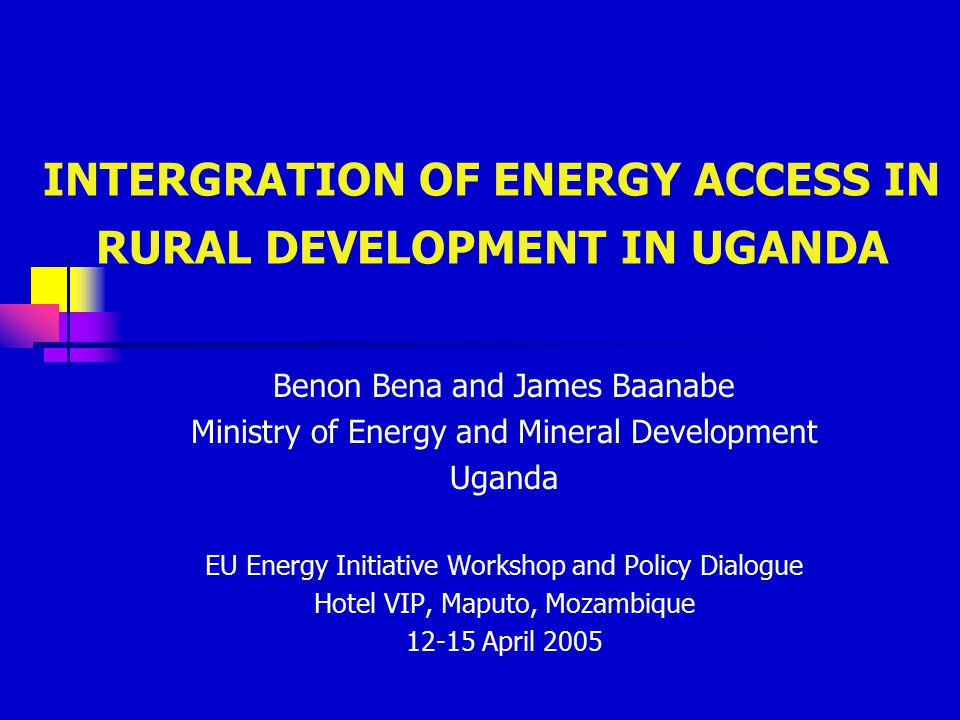 INTERGRATION OF ENERGY ACCESS IN RURAL DEVELOPMENT IN UGANDA