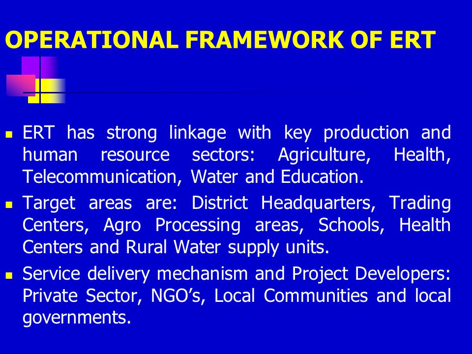 OPERATIONAL FRAMEWORK OF ERT