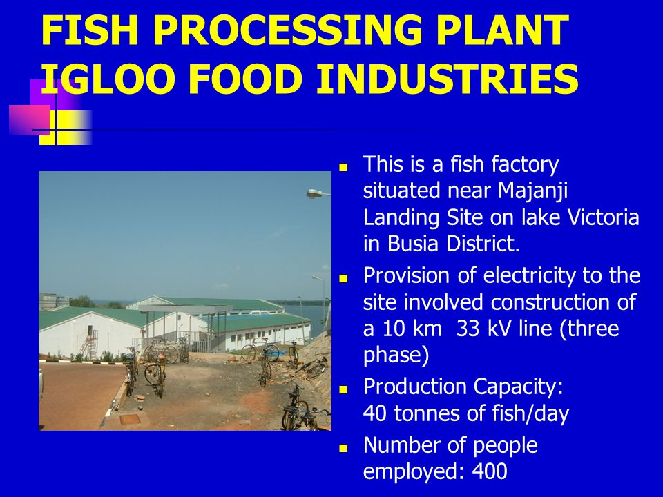 FISH PROCESSING PLANT IGLOO FOOD INDUSTRIES
