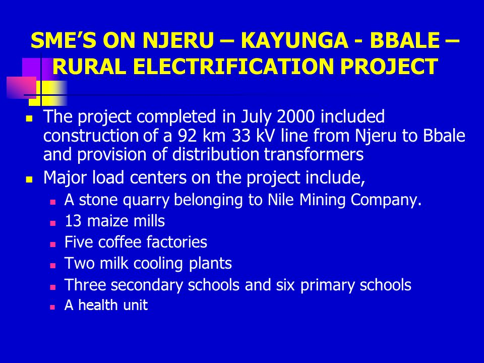 SME'S ON NJERU – KAYUNGA - BBALE – RURAL ELECTRIFICATION PROJECT