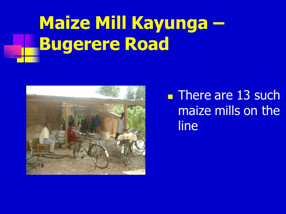 Maize Mill Kayunga – Bugerere Road