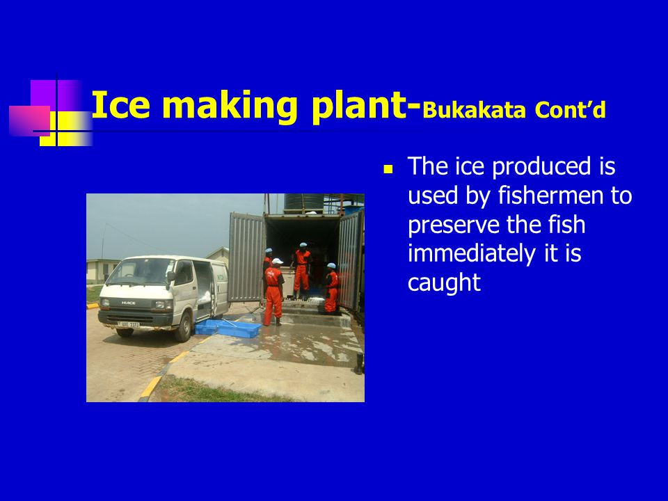 Ice making plant-Bukakata Cont'd