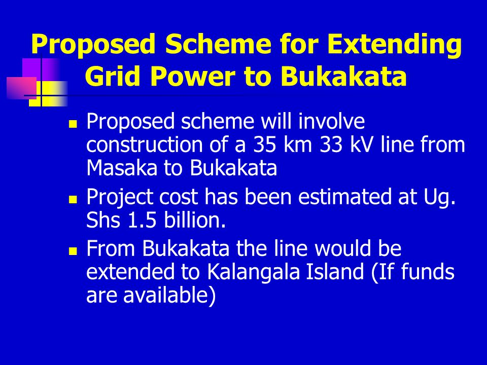 Proposed Scheme for Extending Grid Power to Bukakata