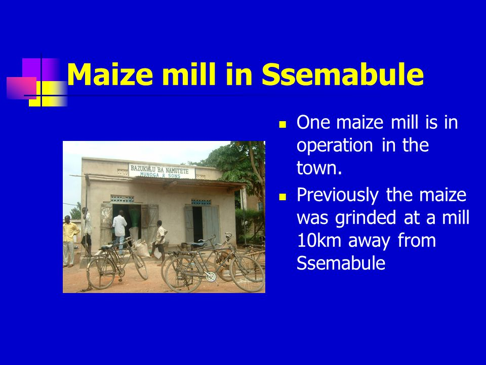 Maize mill in Ssemabule
