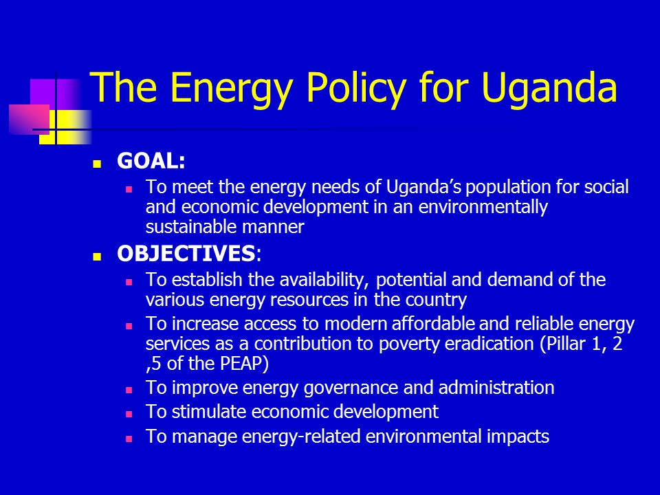 The Energy Policy for Uganda