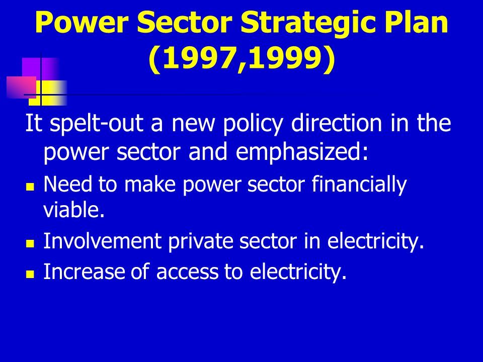 Power Sector Strategic Plan (1997,1999)