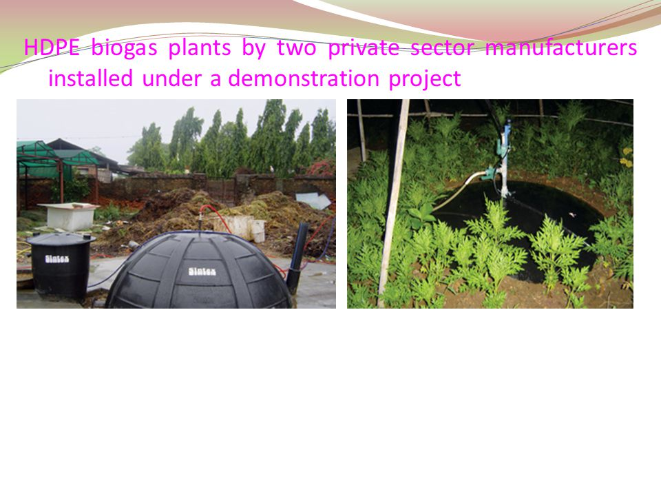 HDPE biogas plants by two private sector manufacturers installed under a demonstration project