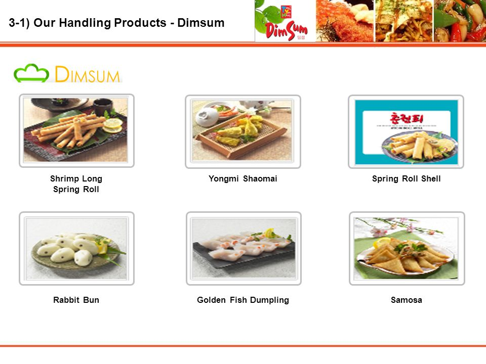 3-1) Our Handling Products - Dimsum