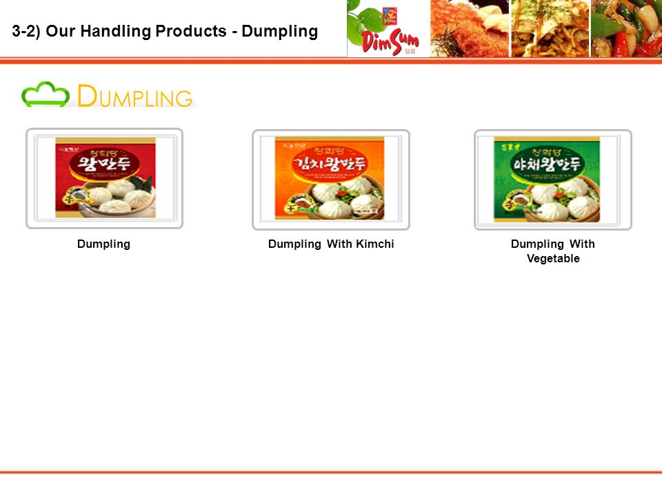 3-2) Our Handling Products - Dumpling