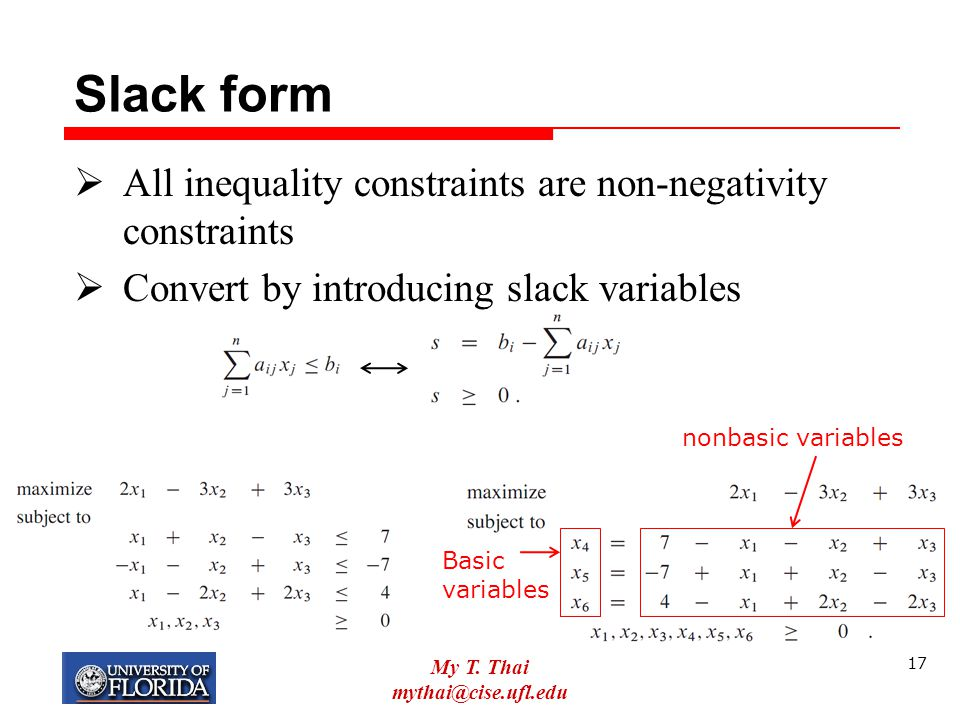 Slack form All inequality constraints are non-negativity constraints