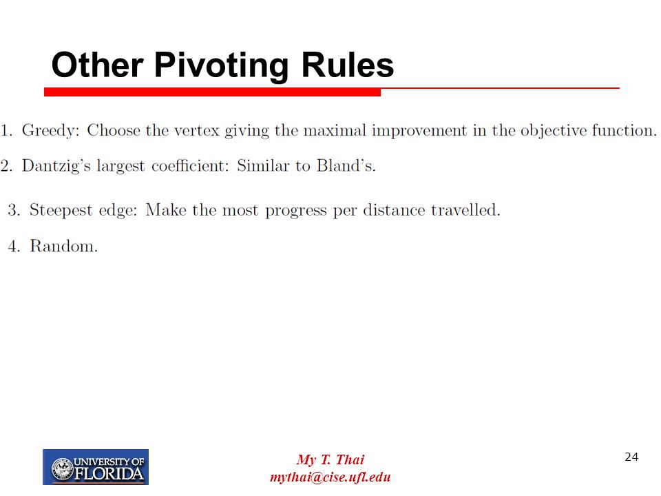 Other Pivoting Rules My T. Thai mythai@cise.ufl.edu