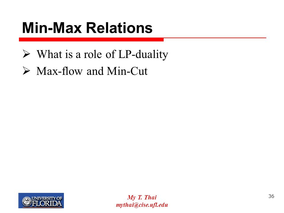 Min-Max Relations What is a role of LP-duality Max-flow and Min-Cut