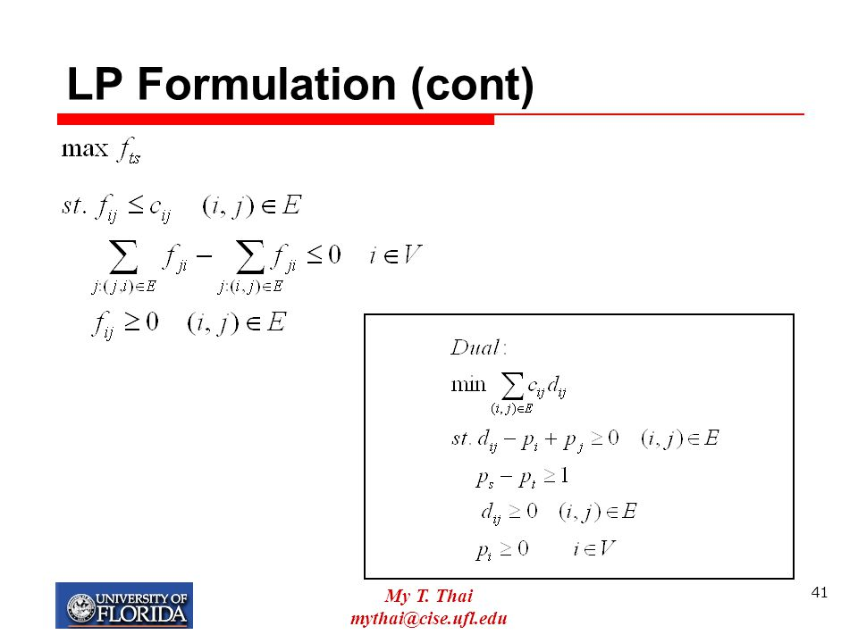 LP Formulation (cont) My T. Thai mythai@cise.ufl.edu