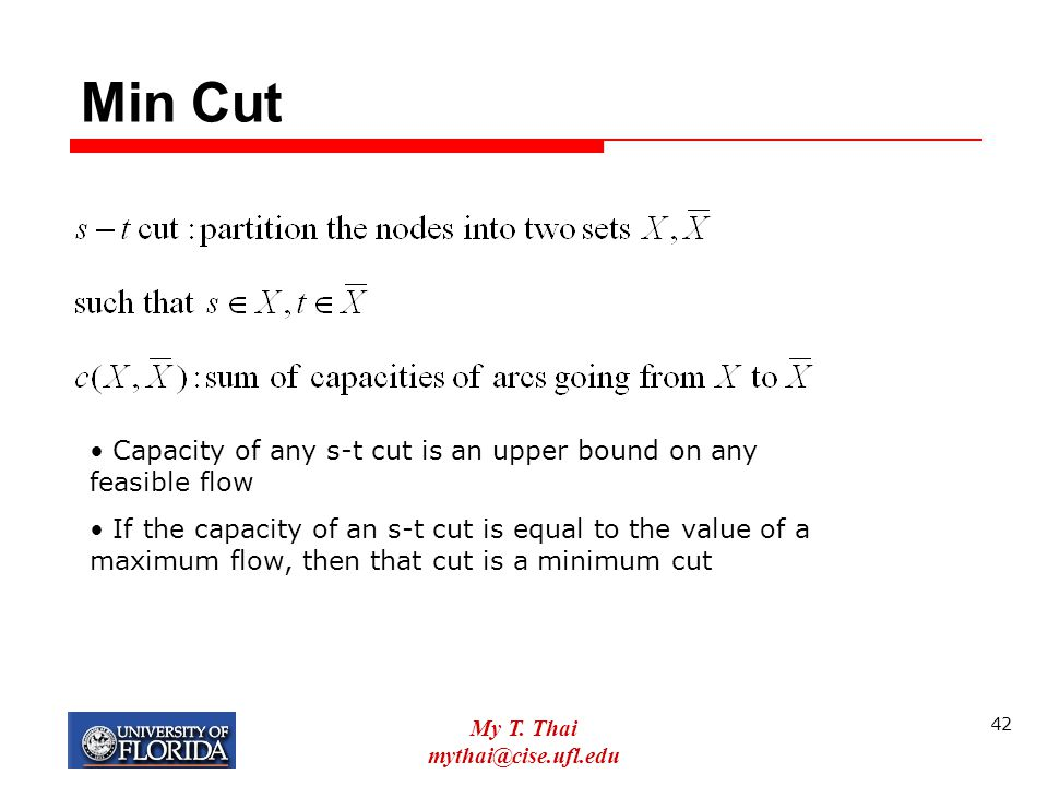 Min Cut Capacity of any s-t cut is an upper bound on any feasible flow