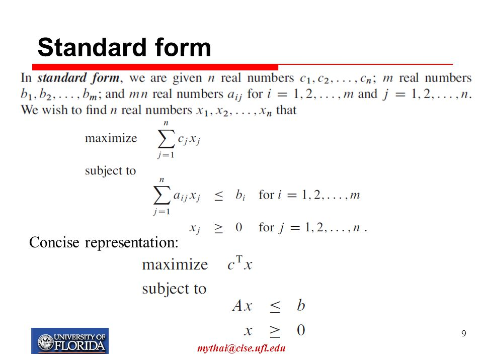 Standard form Concise representation: My T. Thai mythai@cise.ufl.edu