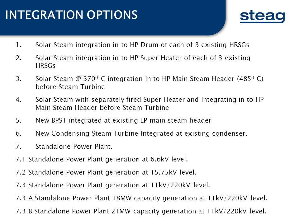 INTEGRATION OPTIONS Solar Steam integration in to HP Drum of each of 3 existing HRSGs.