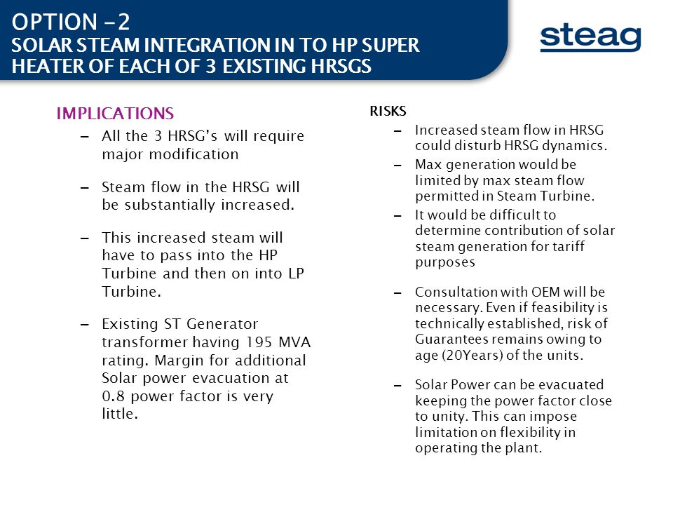OPTION -2 SOLAR STEAM INTEGRATION IN TO HP SUPER HEATER OF EACH OF 3 EXISTING HRSGS. IMPLICATIONS.