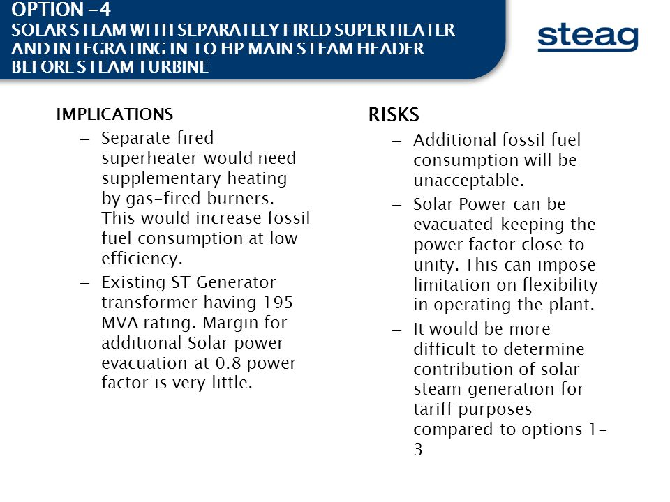 OPTION -4 SOLAR STEAM WITH SEPARATELY FIRED SUPER HEATER AND INTEGRATING IN TO HP MAIN STEAM HEADER BEFORE STEAM TURBINE.