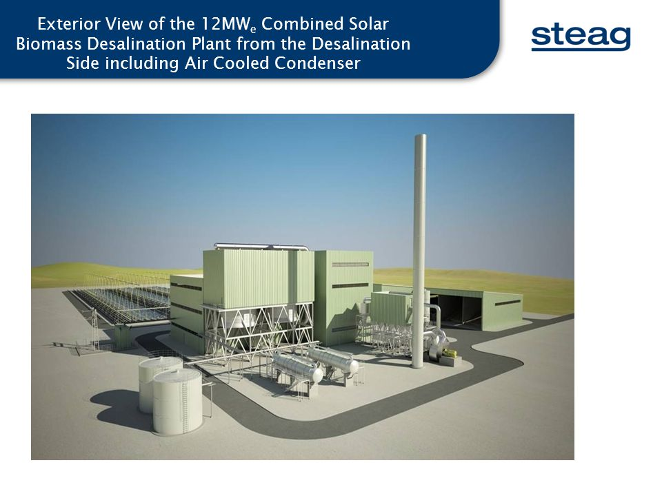Exterior View of the 12MWe Combined Solar Biomass Desalination Plant from the Desalination Side including Air Cooled Condenser