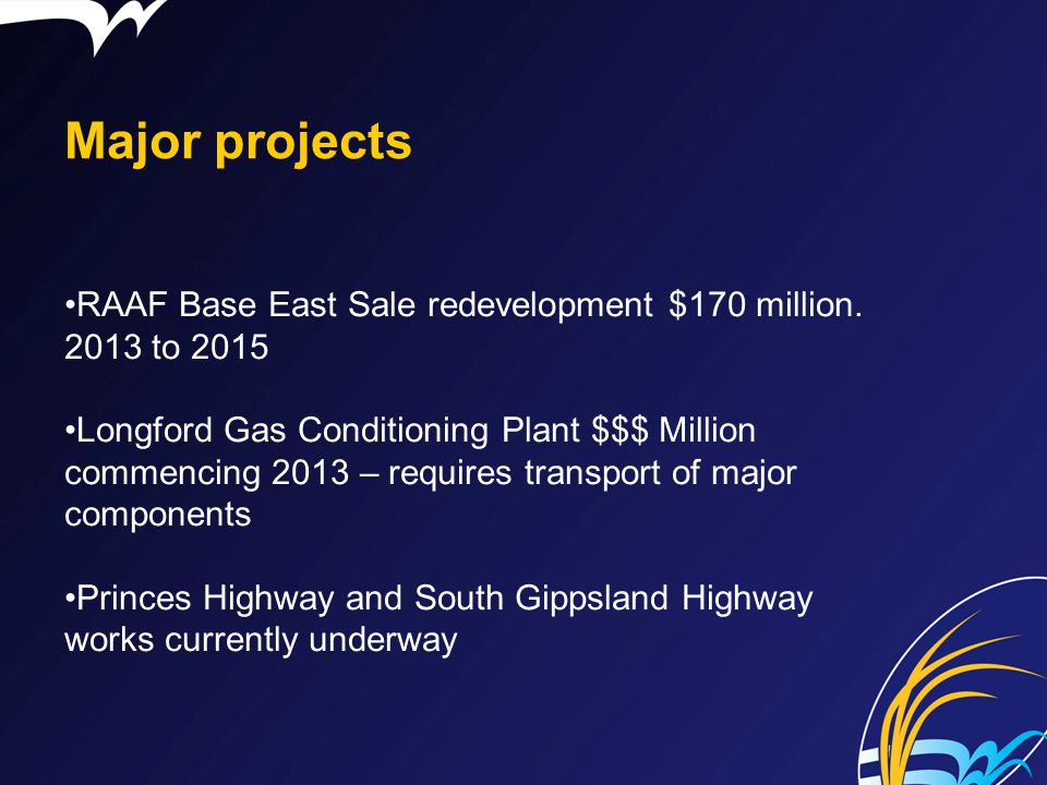 Major projects RAAF Base East Sale redevelopment $170 million. 2013 to 2015.