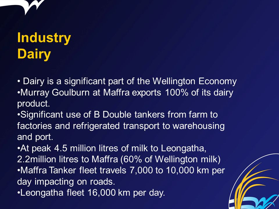Industry Dairy Dairy is a significant part of the Wellington Economy