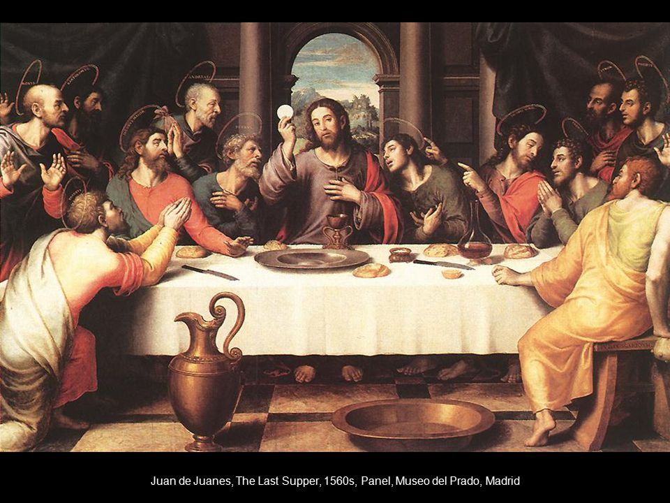 Juan de Juanes, The Last Supper, 1560s, Panel, Museo del Prado, Madrid
