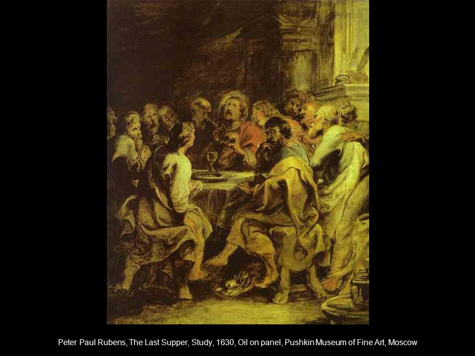 Peter Paul Rubens, The Last Supper, Study, 1630, Oil on panel, Pushkin Museum of Fine Art, Moscow