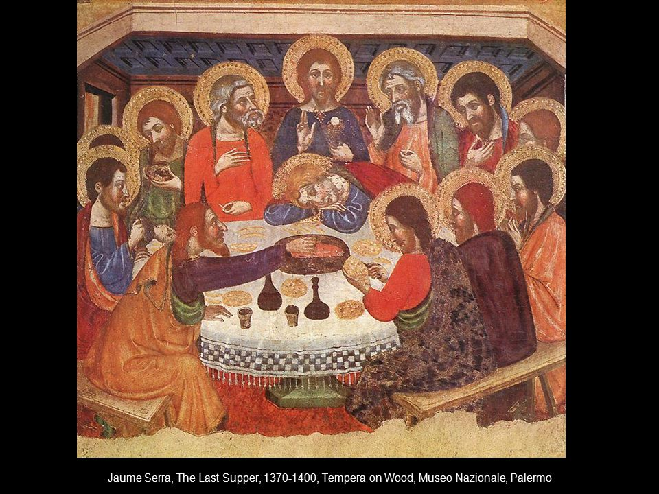 Jaume Serra, The Last Supper, 1370-1400, Tempera on Wood, Museo Nazionale, Palermo